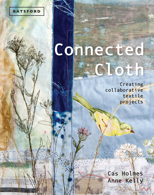 Connected Cloth by Cas Holmes and Anne Kelly